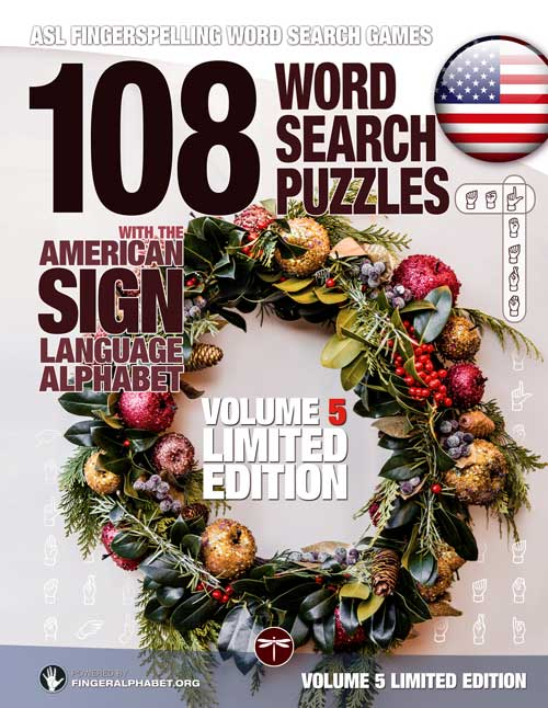 Fingerspelling Word Search Games – 108 Word Search Puzzles with the American Sign Language Alphabet: Volume 05 Limited