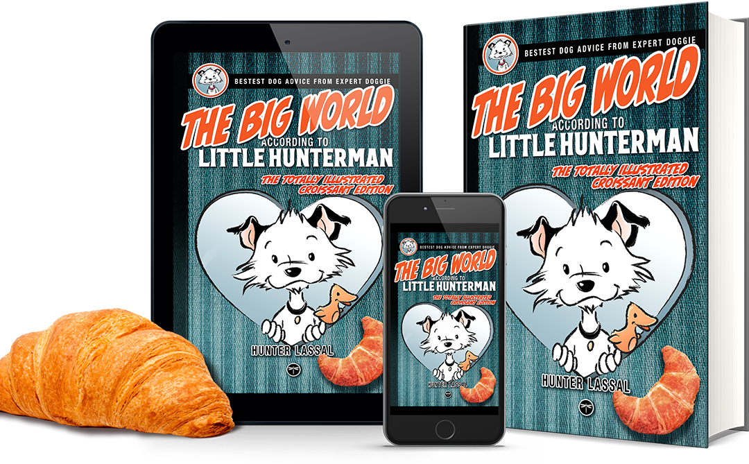 The Big World According to Little Hunterman / Croissant Edition